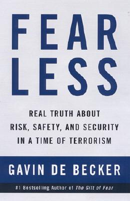 Image for Fear Less: Real Truth About Risk, Safety, and Security in a Time of Terrorism