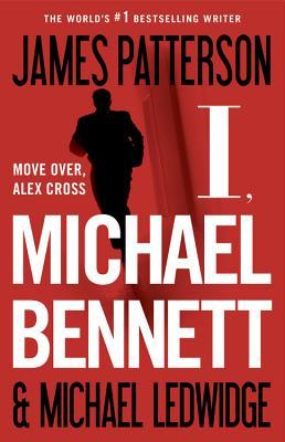 I, Michael Bennett (Michael Bennett, Book 5), Patterson, James; Ledwidge, Michael