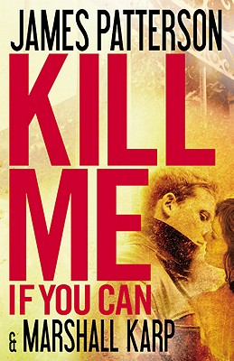 Kill Me If You Can, James Patterson, Marshall Karp