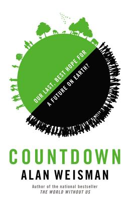 Image for Countdown: Our Last, Best Hope for a Future on Earth?