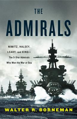 Image for Admirals:Nimitz, Halsey, Leahy and King - The Five-Star Admirals Who Won the War at Sea