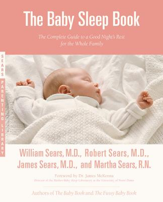 Image for The Baby Sleep Book: The Complete Guide to a Good Night's Rest for the Whole Family (Sears Parenting Library)