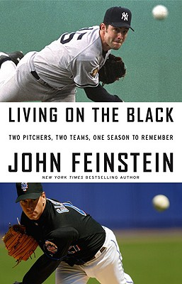 LIVING ON THE BLACK  Two Pitchers, Two Teams, One Season to Remember, Feinstein, John