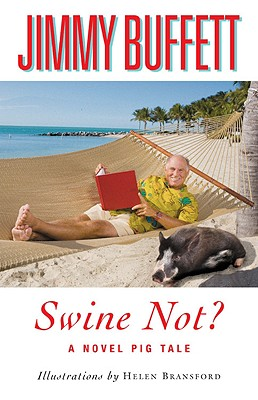 Swine Not?  A Novel Pig Tale, Buffett, Jimmy