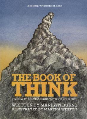 Image for Brown Paper School book: Book of Think: Or How to Solve a Problem Twice Your Size