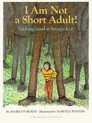 Image for I Am Not a Short Adult!: Getting Good at Being a Kid (A Brown Paper School Book)