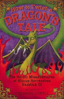Image for How to Twist a Dragon's Tale: The Heroic Misadventures of Hiccup the Viking (How to Train Your Dragon)