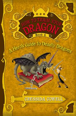 Image for A Hero's Guide to Deadly Dragons: The Heroic Misadventures of Hiccup the Viking (How to Train Your Dragon)