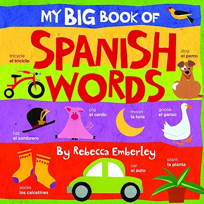 My Big Book of Spanish Words, Rebecca Emberley