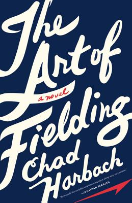 The Art of Fielding: A Novel, Harbach, Chad