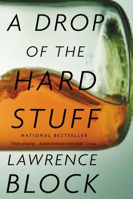 A Drop of the Hard Stuff (Matthew Scudder), Lawrence Block