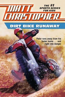 """Dirt Bike Runaway (Matt Christopher Sports Classics), """"Christopher, Matt"""""""