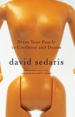 Dress Your Family in Corduroy and Denim, Sedaris, David