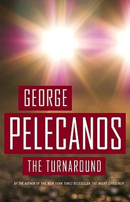 The Turnaround, George Pelecanos