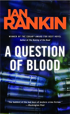 A Question of Blood: An Inspector Rebus Novel (Inspector Rebus Mysteries), Ian Rankin