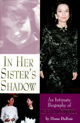 Image for In Her Sister's Shadow: An Intimate Biography of Lee Radziwill