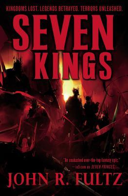 Seven Kings (Books of the Shaper), John R. Fultz