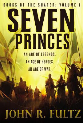 Seven Princes (Books of the Shaper), John R. Fultz
