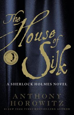 The House of Silk: A Sherlock Holmes Novel, Anthony Horowitz