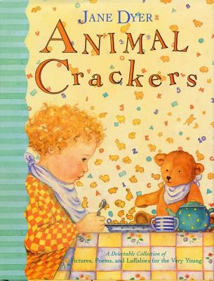 Image for Animal Crackers: A Delectable Collection of Pictures, Poems, and Lullabies for the Very Young