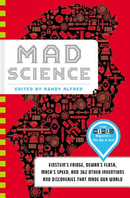Image for Mad Science: Einstein's Fridge, Dewar's Flask, Mach's Speed, and 362 Other Inventions and Discoveries that Made Our World