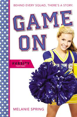 Game On (A Varsity Novel), Melanie Spring