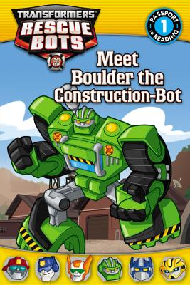 Image for Transformers: Rescue Bots: Meet Boulder the Construction-Bot (Passport to Reading)
