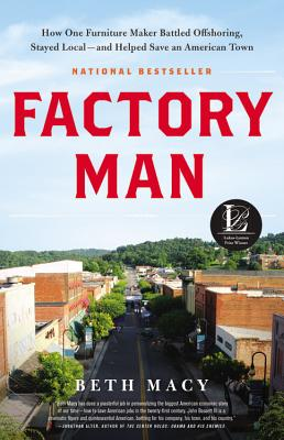 Image for Factory Man: How One Furniture Maker Battled Offshoring, Stayed Local - and Helped Save an American Town