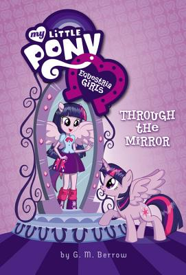 Image for EQUESTRIA GIRLS: THROUGH THE MIRROR MY LITTLE PONY