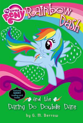 """My Little Pony: Rainbow Dash and the Daring Do Double Dare (My Little Pony Chapter Books), """"Berrow, G.M."""""""