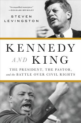 Image for Kennedy and King: The President, the Pastor, and the Battle over Civil Rights