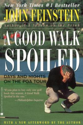 Image for A Good Walk Spoiled : Days and Nights on the PGA Tour