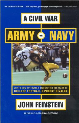 "A Civil War: Army Vs. Navy a Year Inside College Football's Purest Rivalry, ""Feinstein, John"""