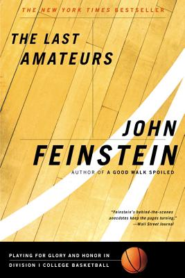 LAST AMATEURS : PLAYING FOR GLORY AND HO, JOHN FEINSTEIN