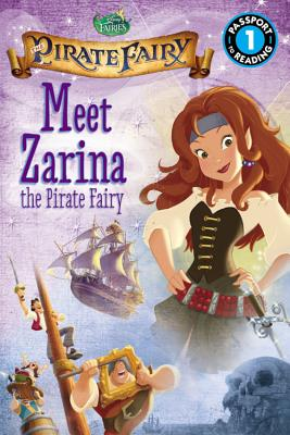 Image for Disney Fairies: The Pirate Fairy: Meet Zarina the Pirate Fairy (Passport to Reading Level 1)