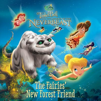 Image for Disney Fairies: Tinker Bell and the Legend of the NeverBeast: The Fairies' New Forest Friend