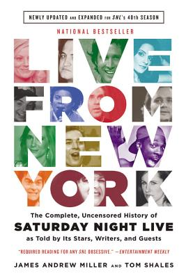 Image for Live From New York: The Complete, Uncensored History of Saturday Night Live as Told by Its Stars, Writers, and Guests