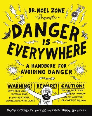 Danger Is Everywhere: A Handbook for Avoiding Danger, O'Doherty, David