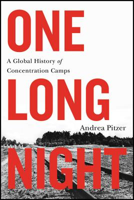 Image for One Long Night: A Global History of Concentration Camps