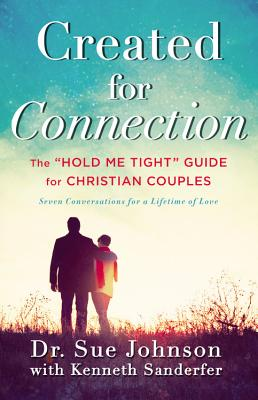 Image for Created for Connection: The 'Hold Me Tight' Guide for Christian Couples
