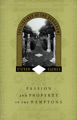 Image for Philistines at the Hedgerow: Passion and Property in the Hamptons