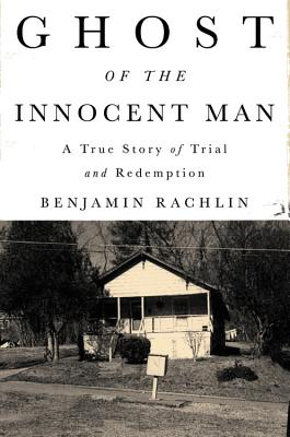 Image for Ghost of the Innocent Man: A True Story of Trial and Redemption