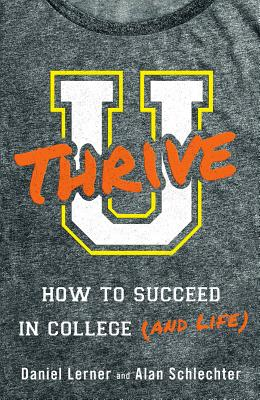Image for U Thrive: How To Succeed In College (and Life)