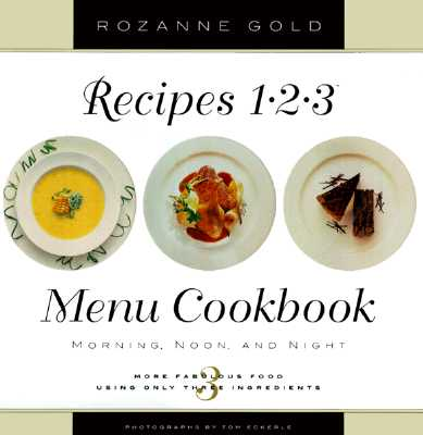 Image for Recipes 1-2-3 Menu Cookbook: Morning, Noon, and Night : More Fabulous Food Using Only 3 Ingredients