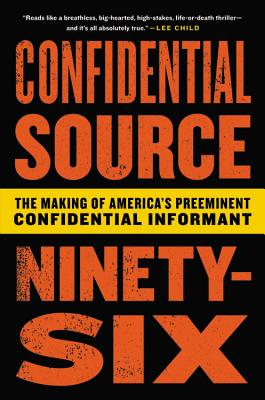 Image for C.S. 96: My Two Decades as Law Enforcement¿s Preeminent Confidential Source