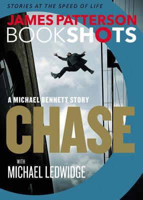 Chase: A BookShot: A Michael Bennett Story, james patterson michael ledwidge