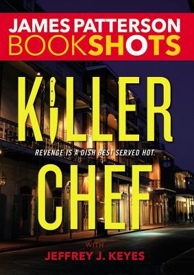 Killer Chef (BookShots), Patterson, James