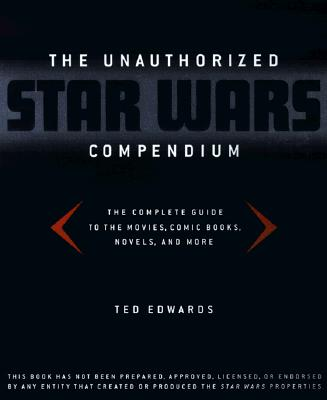 Image for The Unauthorized Star Wars Companion: The Complete Guide to the Star Wars Galaxy