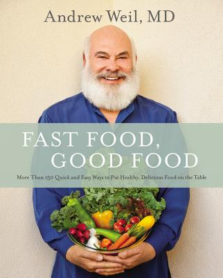Image for Fast Food, Good Food: More Than 150 Quick and Easy Ways to Put Healthy, Delicious Food on the Table