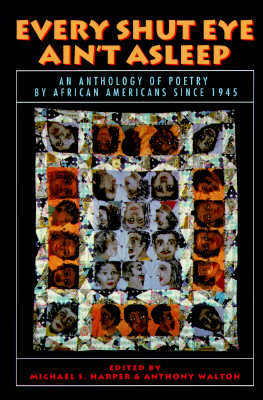 Every Shut Eye Ain't Asleep: An Anthology of Poetry by African Americans Since 1945, Harper, Michael S.; Walton, Anthony